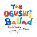 小串俊寿 The Ogushi's Ballad